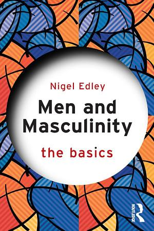 Men and Masculinity  The Basics PDF