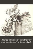 Animal Physiology  the Structure and Functions of the Human Body PDF