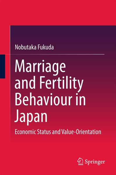 Marriage And Fertility Behaviour In Japan