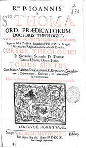 Rmi. P. Ioannis à Sto. Thoma ... Cursus theologici in secundam secundae D. Thomae tomus unicus, operis totius: tomus sextus ...