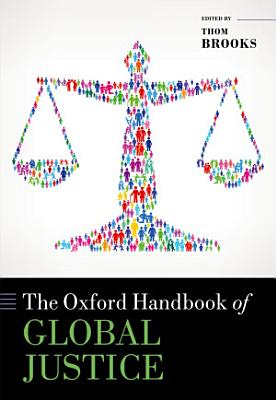 The Oxford Handbook of Global Justice