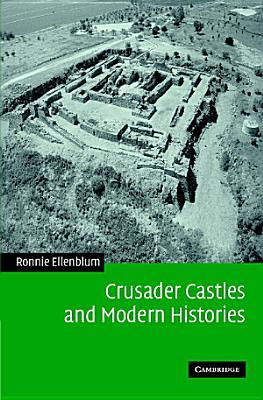 Crusader Castles and Modern Histories PDF