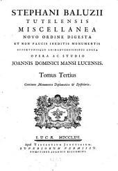 Miscellanea novo ordine digesta et non paucis ineditis monumentis opportunisque animadversionibus aucta opera ac studio Joannis Dominici Mansi Lucensis: Volume 3