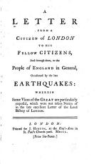 A Letter from a Citizen of London to His Fellow Citizens, and Through Them, to the People of England in General, Occasioned by the Late Earthquakes