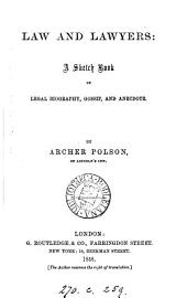 Law and lawyers; or, Sketches and illustrations of legal history and biography [by A. Polson]. by A. Polson