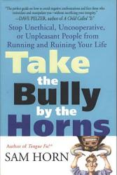 Take The Bully By The Horns Book PDF
