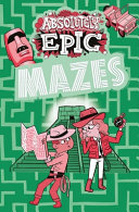 Absolutely Epic Mazes