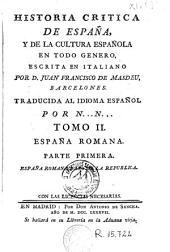 Historia critica de España y de la cultura española, 2 (1a part): obra compuesta y publicada en italiano
