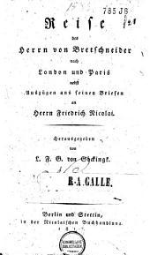 Reise des Herrn von Bretschneider nach London und Paris: nebst Auszügen aus seinen Briefen an Herrn Friedrich Nicolai