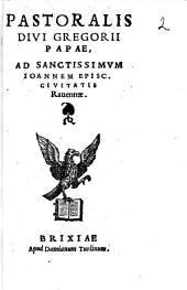 Pastoralis Divi Gregorii Papae ad Sanctissimum Ioannem Episc. Civitatis Ravennae