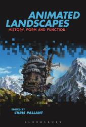 Animated Landscapes: History, Form and Function