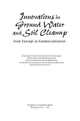 Innovations in Ground Water and Soil Cleanup
