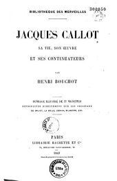 Jacques Callot: sa vie, son oeuvre et ses continuateurs