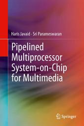 Pipelined Multiprocessor System-on-Chip for Multimedia