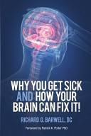 Why You Get Sick and How Your Brain Can Fix It  Book