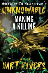 Unknowable Murder On The Mekong Book 2  Book PDF