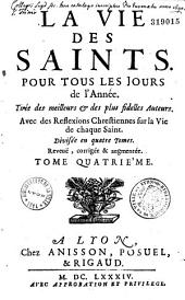 La Vie des saints pour tous les jours de l'Année... [par Nicolas Fontaine] Reveuë corrigée et augmentée...