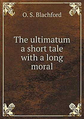 The ultimatum a short tale with a long moral PDF