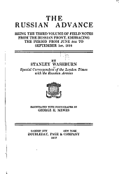 The Russian Advance: Being the Third Volume of Field Notes from the Russian Front, Embracing the Period from June 5th to September 1st, 1916, Volume 3