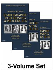 Merrill's Atlas of Radiographic Positioning and Procedures - E-Book: 3-Volume Set, Edition 13