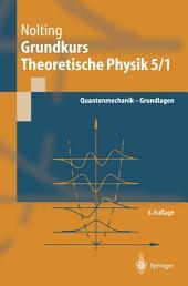 Grundkurs Theoretische Physik 5/1: Quantenmechanik — Grundlagen, Ausgabe 6