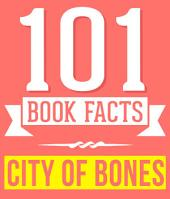 City of Bones (The Mortal Instruments) - 101 Amazingly True Facts You Didn't Know: Fun Facts and Trivia Tidbits Quiz Game Books