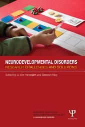 Neurodevelopmental Disorders: Research challenges and solutions