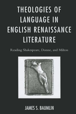 Theologies of Language in English Renaissance Literature PDF