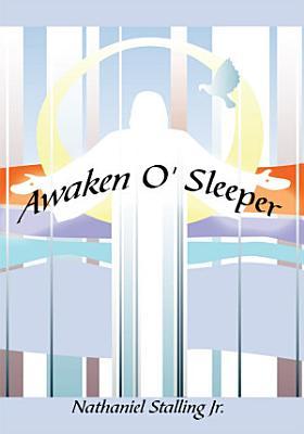 Awaken O  Sleeper