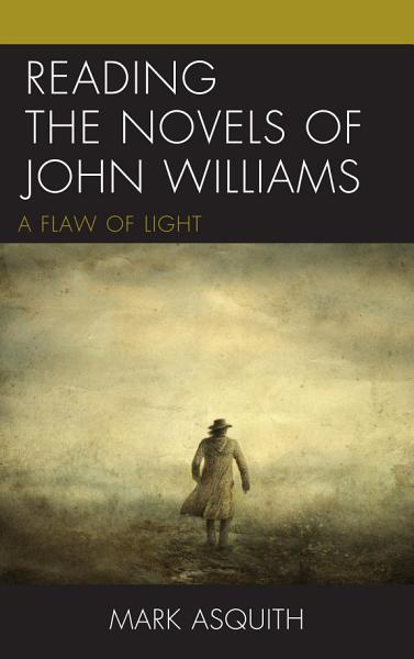Reading the Novels of John Williams