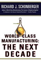 World Class Manufacturing  The Next Decade PDF