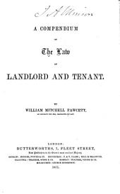 A Compendium of the Law of Landlord and Tenant
