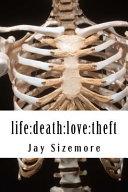 Life  Death  Love  Theft PDF