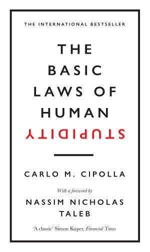 The Basic Laws of Human Stupidity