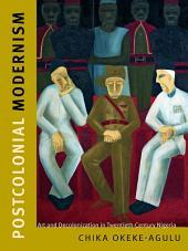 Postcolonial Modernism: Art and Decolonization in Twentieth-Century Nigeria