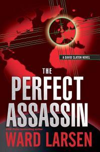 The Perfect Assassin  A David Slaton Novel Book
