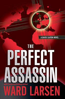 The Perfect Assassin  A David Slaton Novel