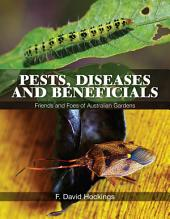 Pests, Diseases and Beneficials: Friends and Foes of Australian Gardens