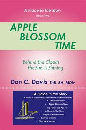 Apple Blossom Time: Behind the Clouds the Sun Is Shining
