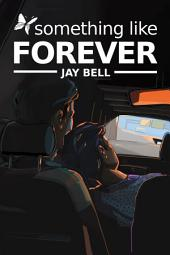 Something Like Forever
