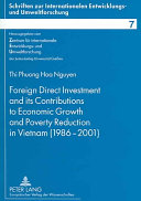 Foreign Direct Investment and Its Contributions to Economic Growth and Poverty Reduction in Vietnam  1986 2001  PDF