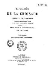 La chanson de la croisade contre les Albigeois: Volume1