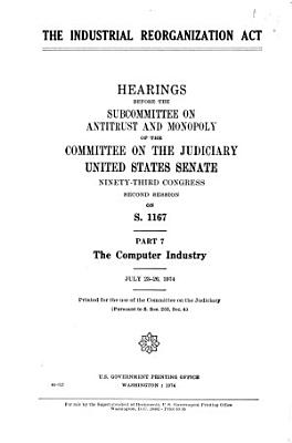 The Industrial Reorganization Act  The computer industry PDF