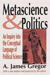 Metascience and Politics: An Inquiry Into the Conceptual Language of Political Science