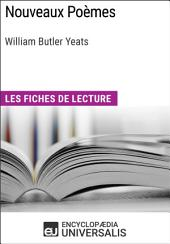 Nouveaux Poèmes de William Butler Yeats: Les Fiches de lecture d'Universalis