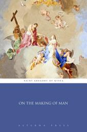 On the Making of Man