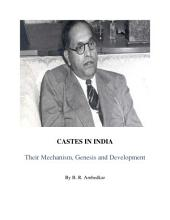 CASTES IN INDIA: Their Mechanism, Genesis and Development