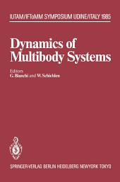 Dynamics of Multibody Systems: IUTAM/IFToMM Symposium, Udine, Italy, September 16–20, 1985