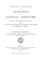 Byrne's Treatise on Navigation and Nautical Astronomy ...