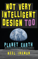 Not Very Intelligent Design Too  Planet Earth  a Perfect Place for Human Life  PDF